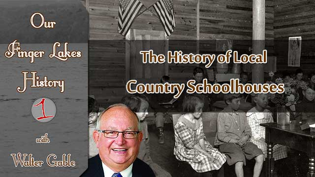 OUR FINGER LAKES HISTORY: Country Schools in the Finger Lakes (podcast)