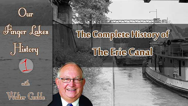 OUR FINGER LAKES HISTORY: The complete history of the Erie Canal (podcast)