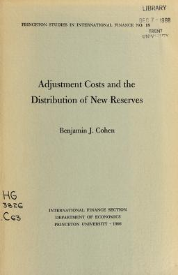 Cover of: Adjustment costs and the distribution of new reserves   Benjamin J. Cohen