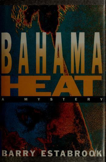 Cover of: Bahama Heat | Barry Estabrook