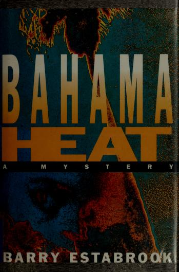 Bahama Heat by Barry Estabrook