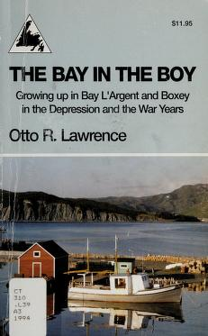 Cover of: The bay in the boy   Otto R. Lawrence