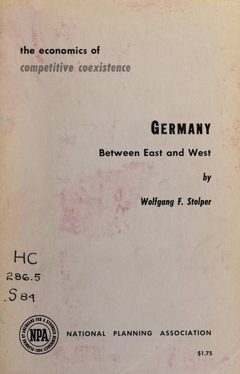 Germany between East and West by Wolfgang F. Stolper