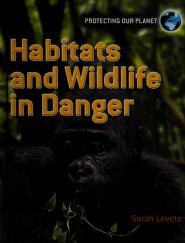 Cover of: Habitats and wildlife in danger | Sarah Levete