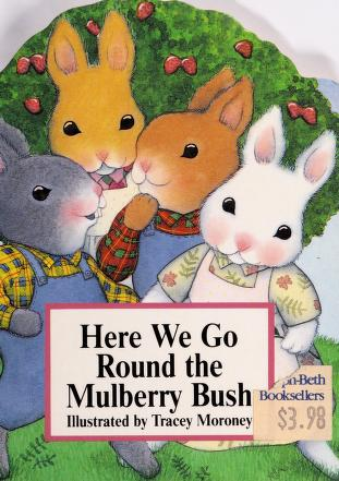 Cover of: Here We Go Round the Mulberry Bush | Wishing Well
