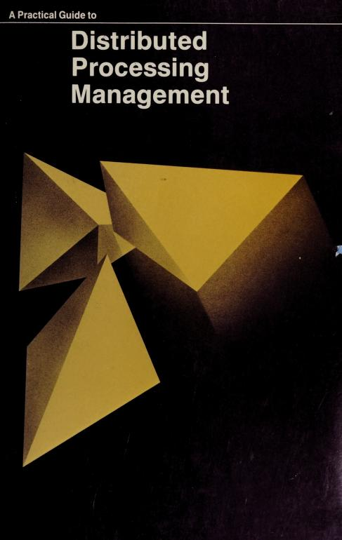 A Practical guide to distributed processing management by edited by James Hannan.