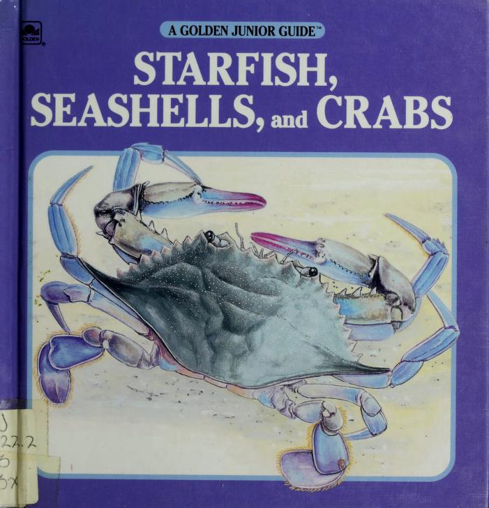 Starfish,snails,crab Jr Guide (A Golden Junior Guide) by George S. Fichter