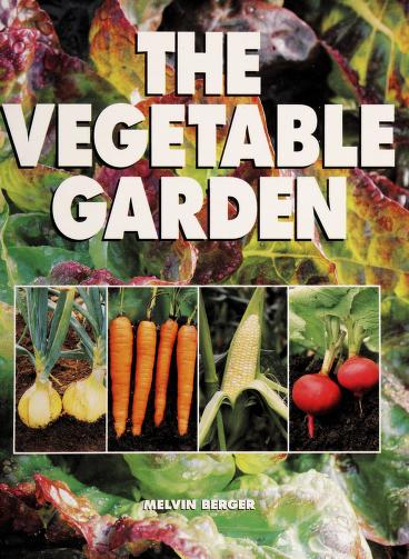 The Vegetable Garden by Melvin Berger