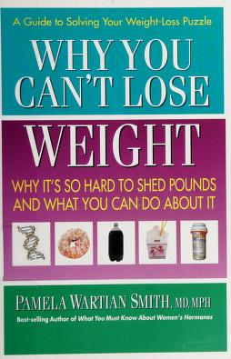 Cover of: Why you can't lose weight | Pamela Wartian Smith