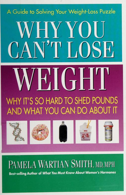 Why you can't lose weight by Pamela Wartian Smith