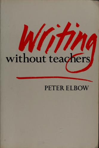 Cover of: Writing without teachers by Peter Elbow